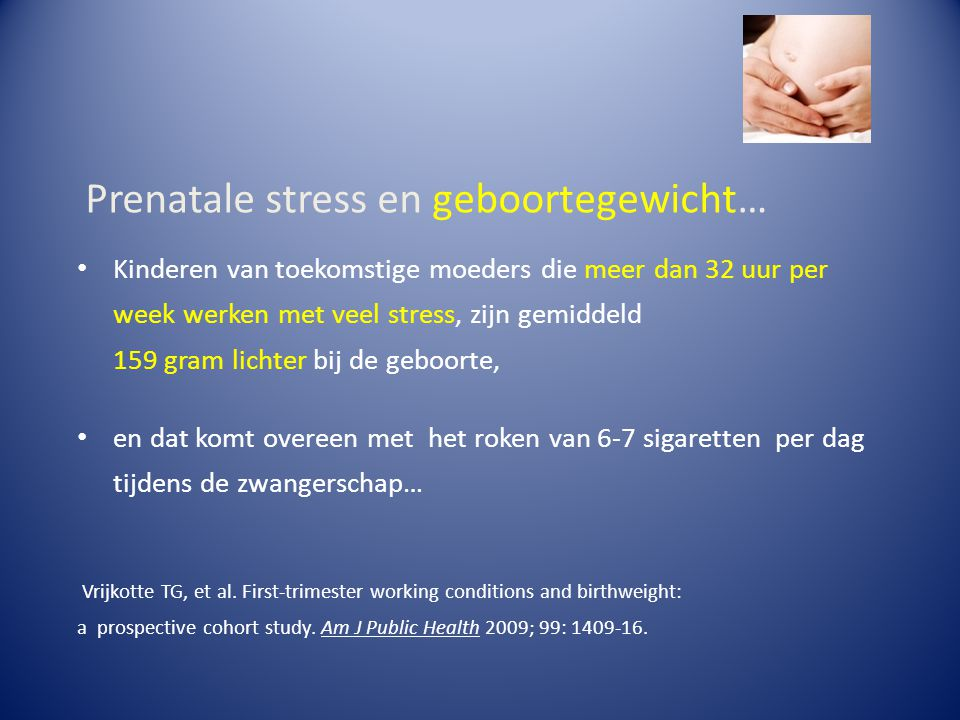 Prenatale stress en geboortegewicht…