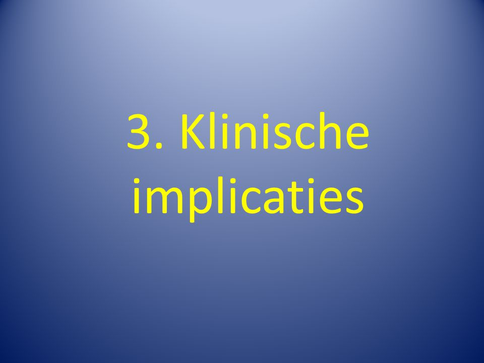 3. Klinische implicaties