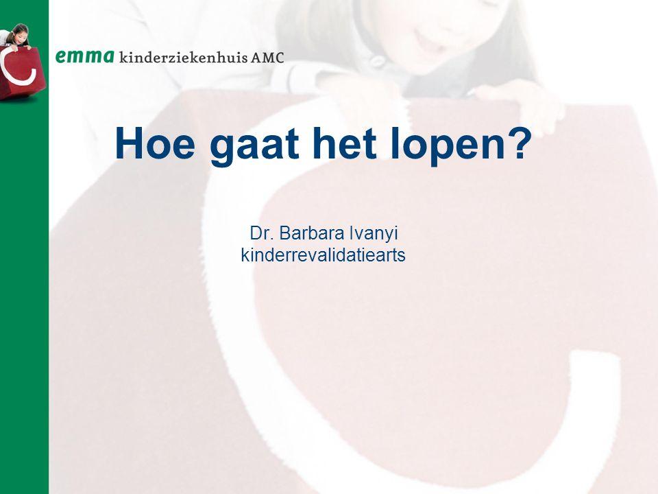 Hoe gaat het lopen Dr. Barbara Ivanyi kinderrevalidatiearts