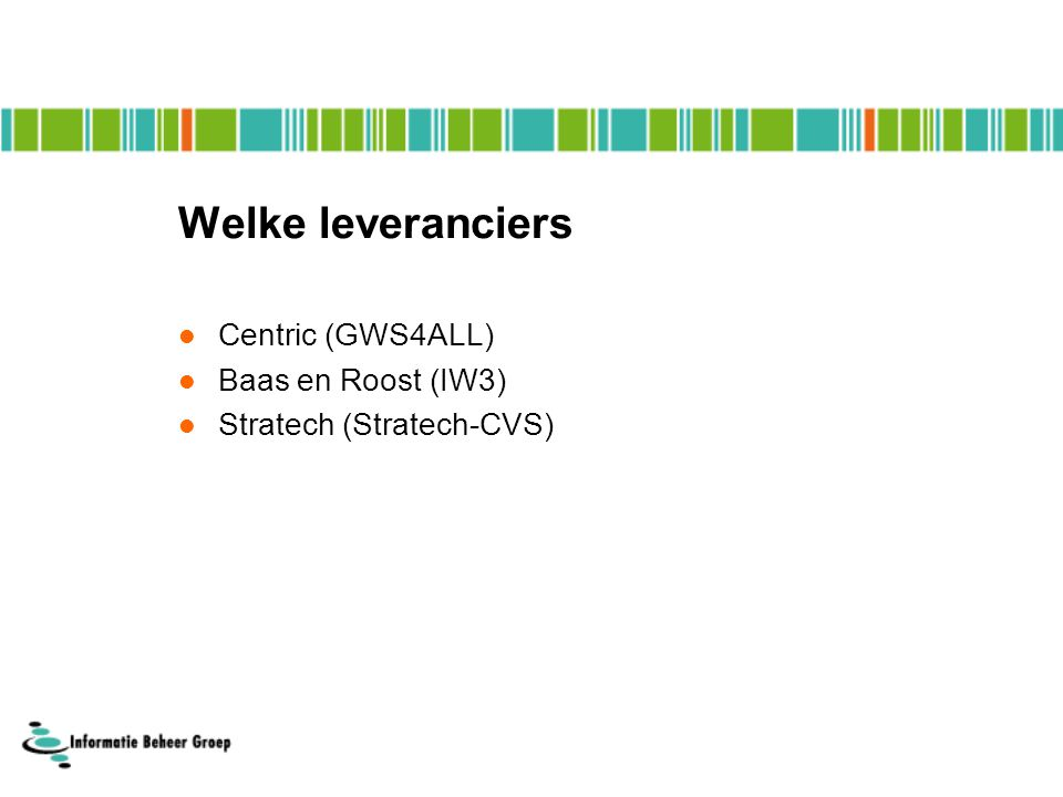 Welke leveranciers Centric (GWS4ALL) Baas en Roost (IW3)