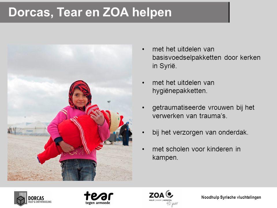 Dorcas, Tear en ZOA helpen