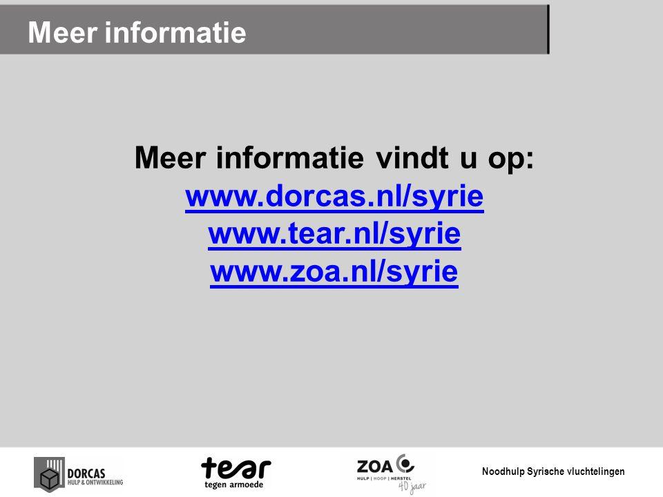 Meer informatie Meer informatie vindt u op: www.dorcas.nl/syrie www.tear.nl/syrie www.zoa.nl/syrie.