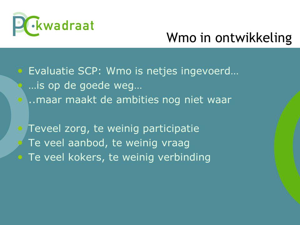 Wmo in ontwikkeling Evaluatie SCP: Wmo is netjes ingevoerd…