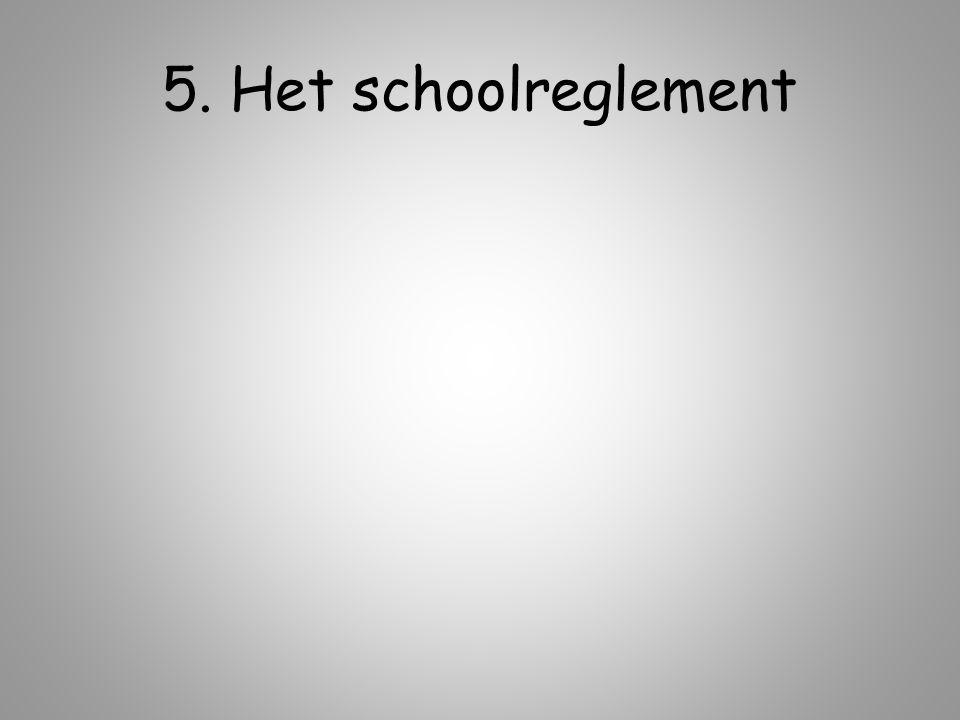 5. Het schoolreglement