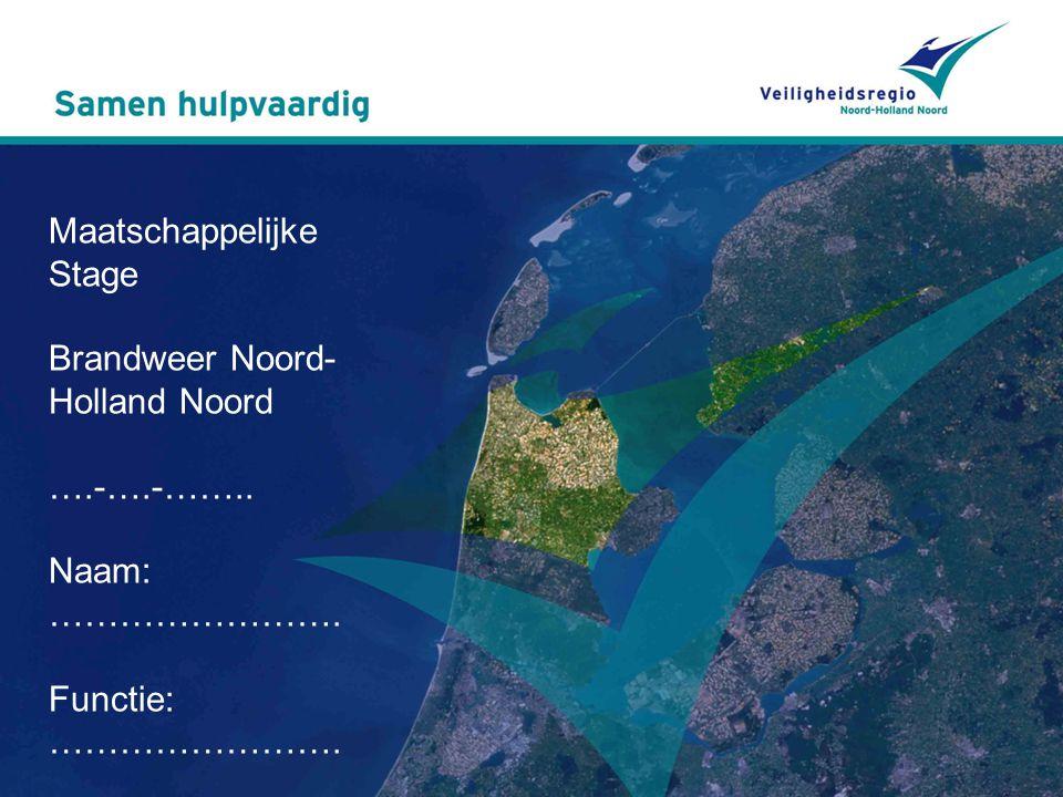 Maatschappelijke Stage Brandweer Noord-Holland Noord …. -…. -……