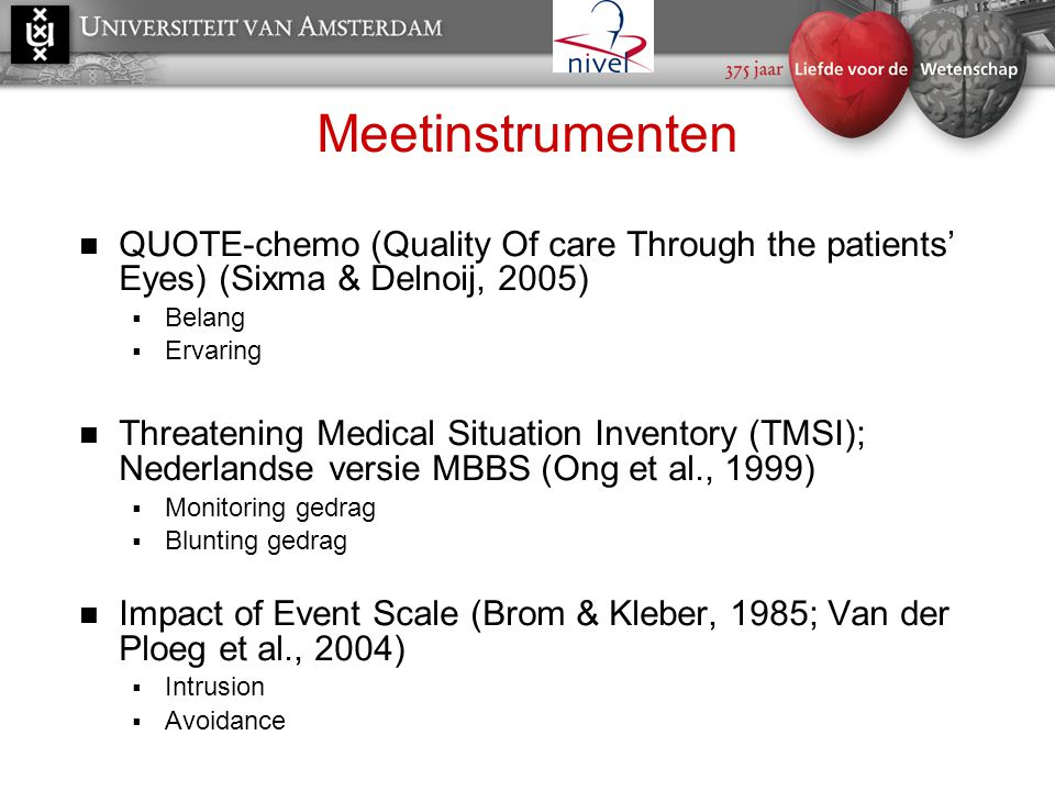 Meetinstrumenten QUOTE-chemo (Quality Of care Through the patients' Eyes) (Sixma & Delnoij, 2005) Belang.