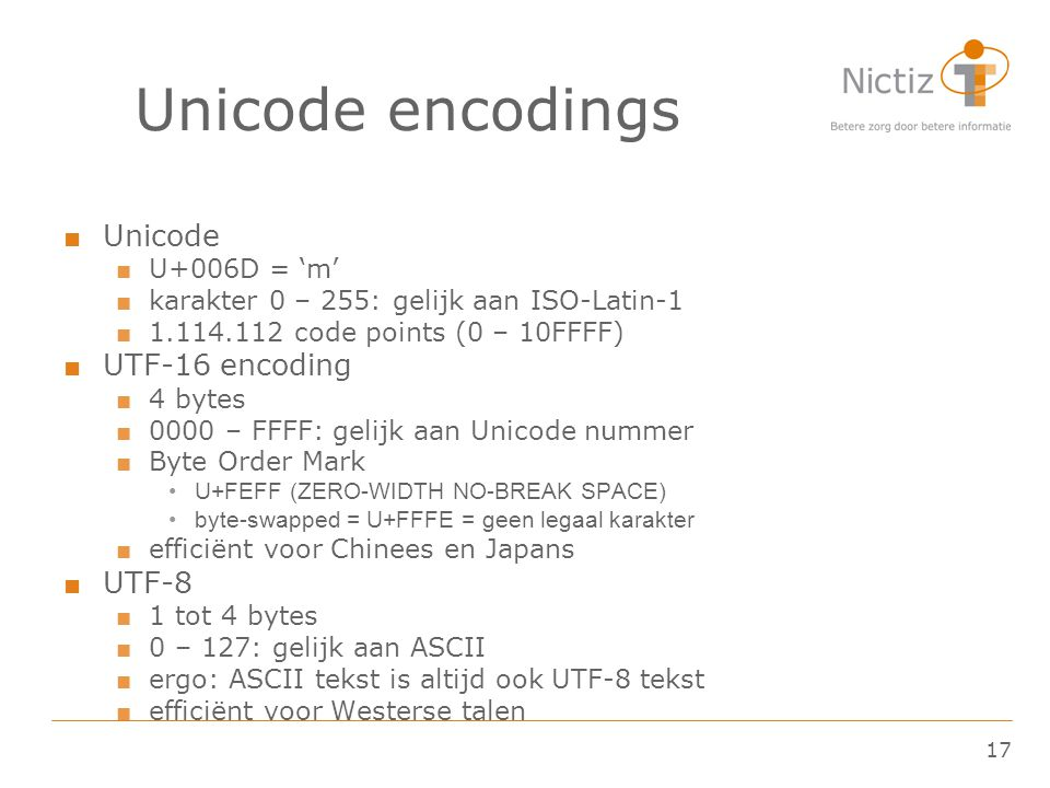Unicode encodings Unicode UTF-16 encoding UTF-8 U+006D = 'm'
