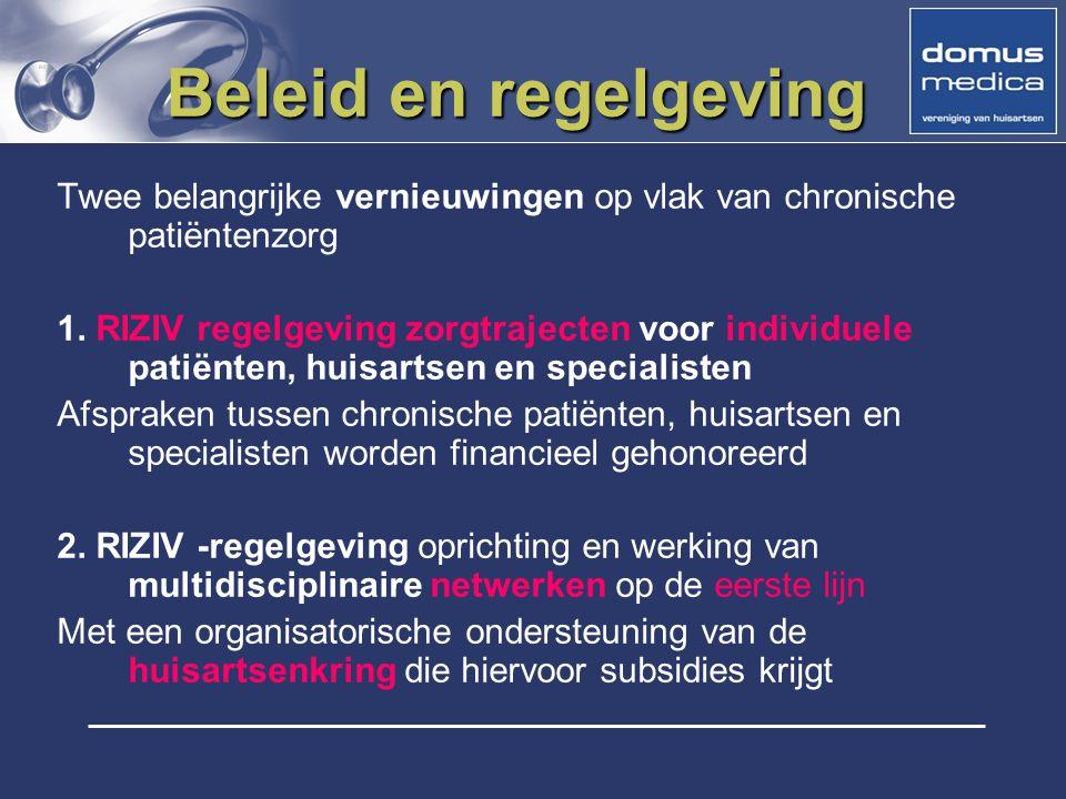 Beleid en regelgeving Twee belangrijke vernieuwingen op vlak van chronische patiëntenzorg.