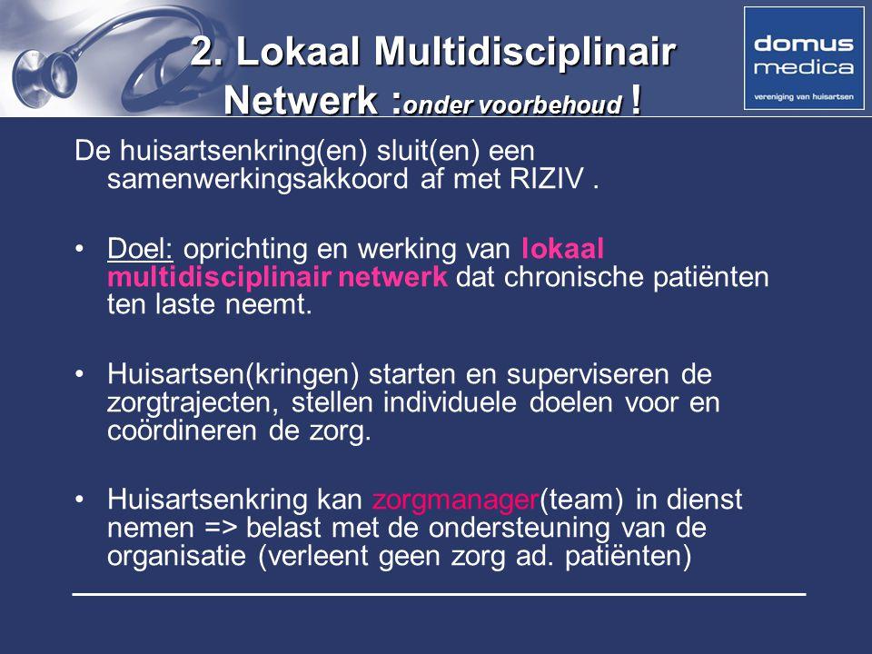 2. Lokaal Multidisciplinair Netwerk :onder voorbehoud !