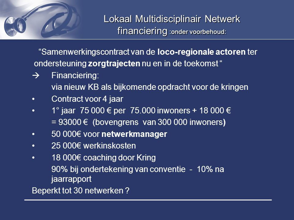 Lokaal Multidisciplinair Netwerk financiering :onder voorbehoud: