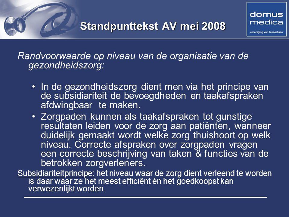 Standpunttekst AV mei 2008 Randvoorwaarde op niveau van de organisatie van de gezondheidszorg: