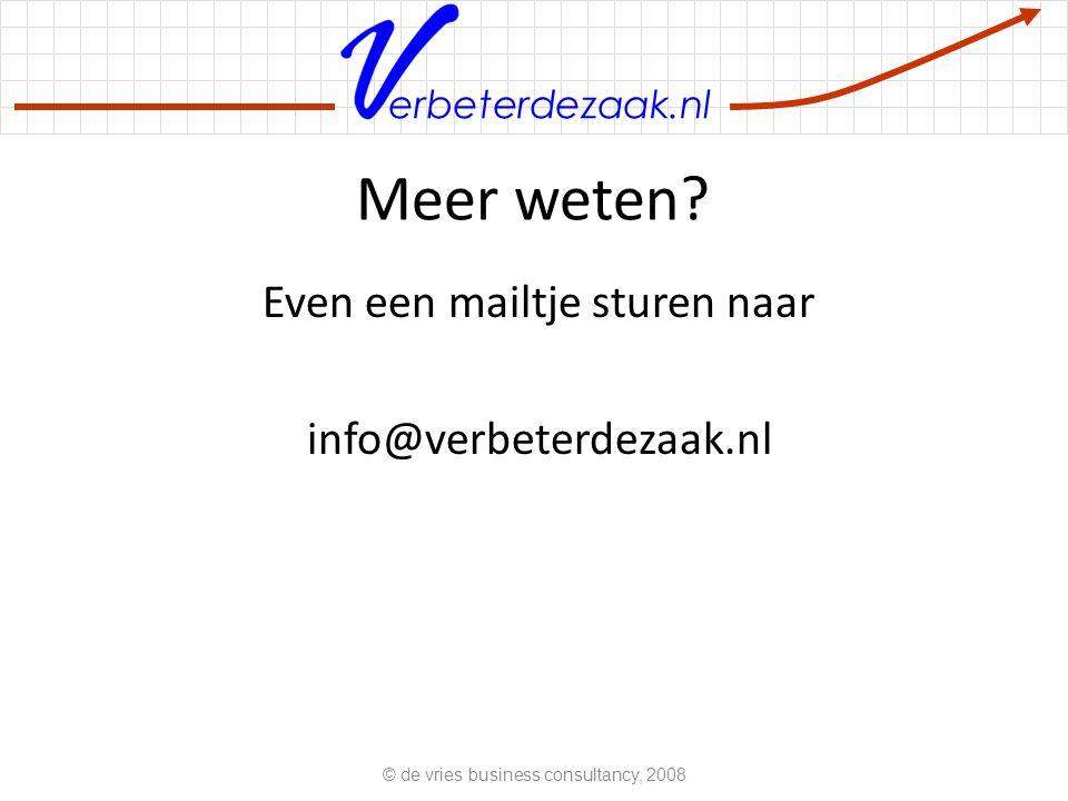 Meer weten Even een mailtje sturen naar info@verbeterdezaak.nl