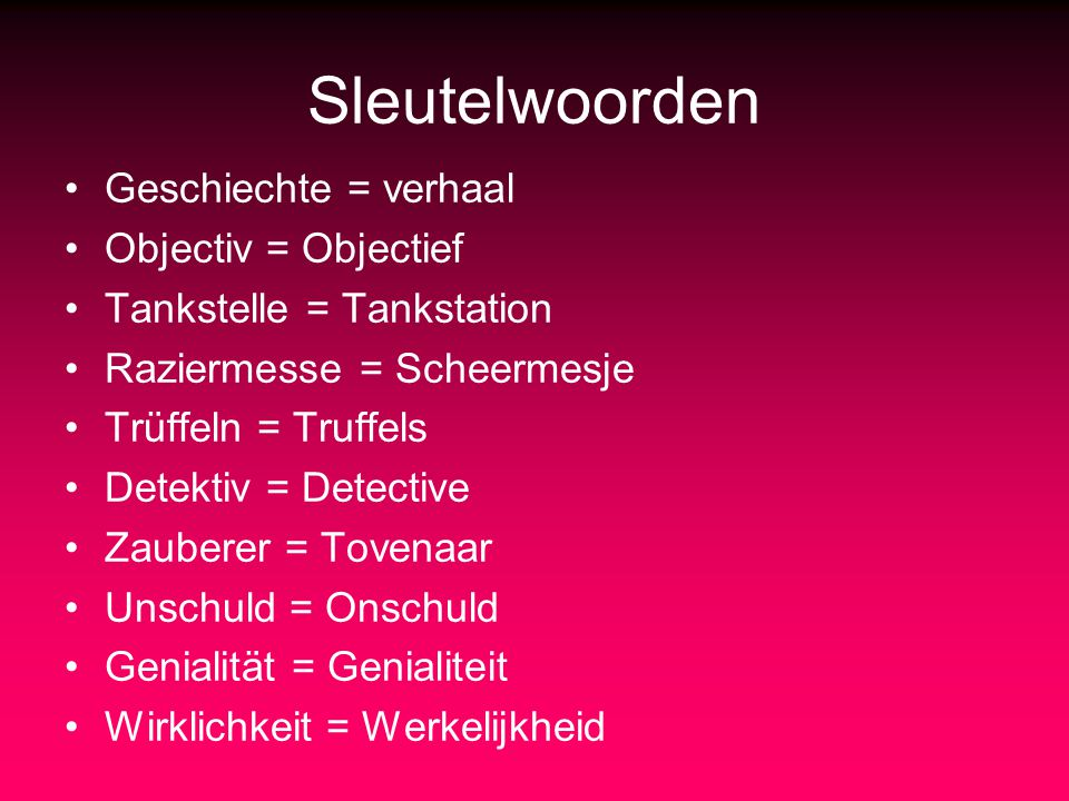 Sleutelwoorden Geschiechte = verhaal Objectiv = Objectief