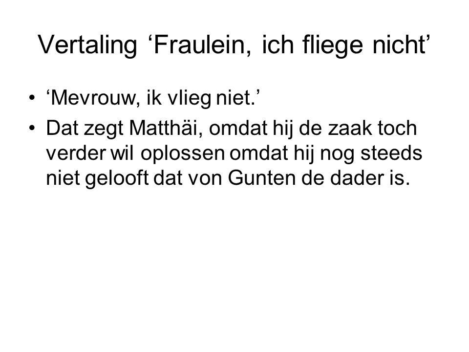 Vertaling 'Fraulein, ich fliege nicht'
