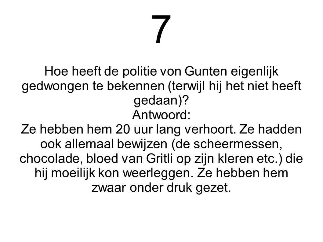 7 Hoe heeft de politie von Gunten eigenlijk gedwongen te bekennen (terwijl hij het niet heeft gedaan)