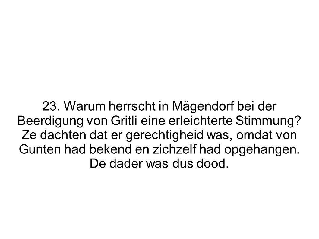 23. Warum herrscht in Mägendorf bei der Beerdigung von Gritli eine erleichterte Stimmung