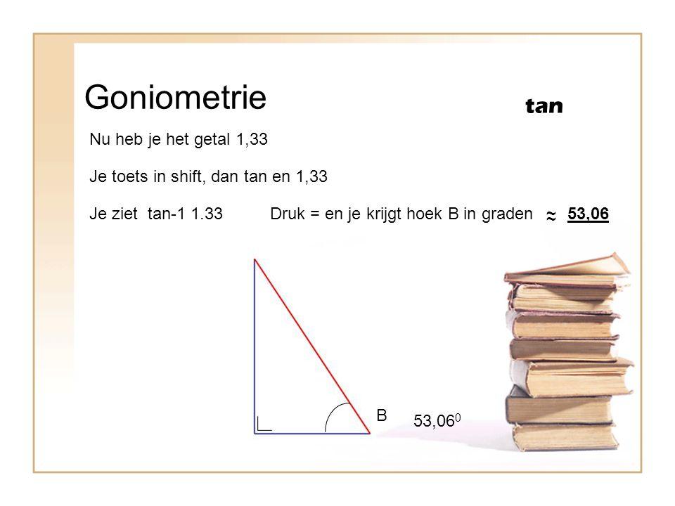 Goniometrie tan Nu heb je het getal 1,33