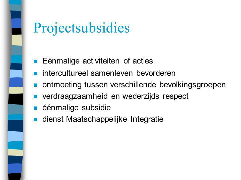 Projectsubsidies Eénmalige activiteiten of acties