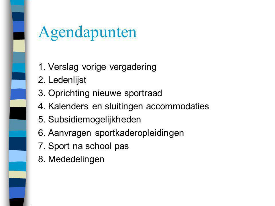 Agendapunten 1. Verslag vorige vergadering 2. Ledenlijst
