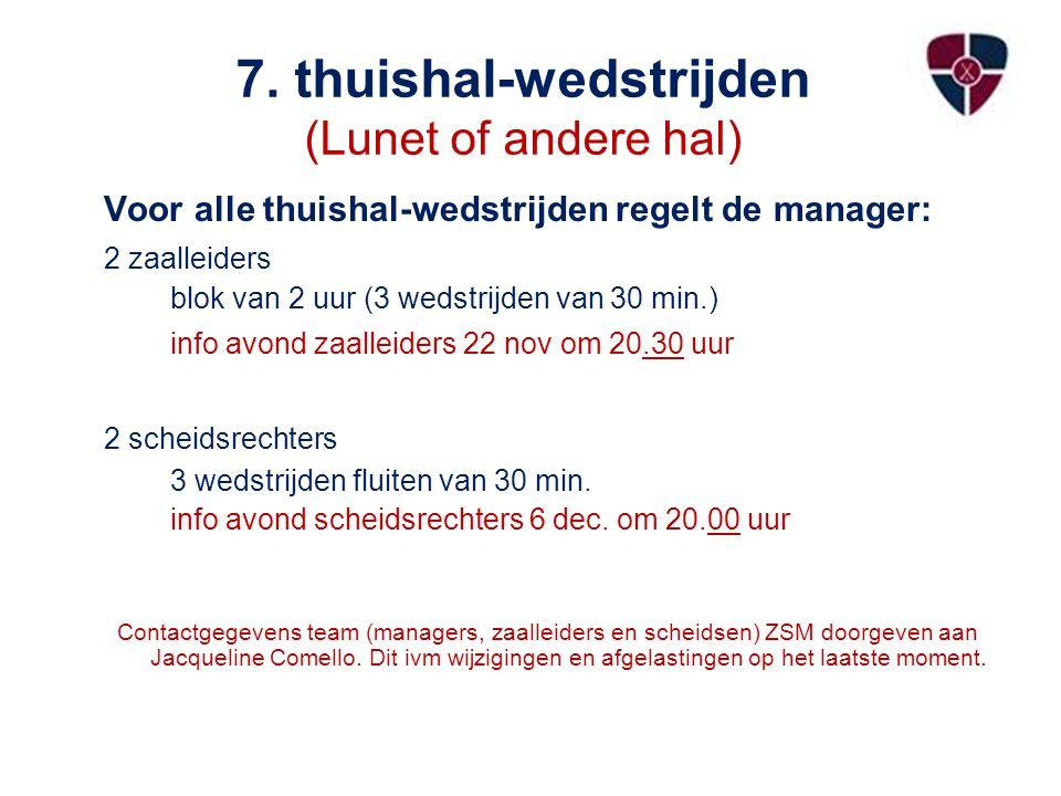 7. thuishal-wedstrijden (Lunet of andere hal)