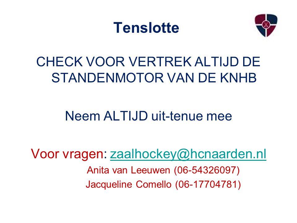 Tenslotte CHECK VOOR VERTREK ALTIJD DE STANDENMOTOR VAN DE KNHB