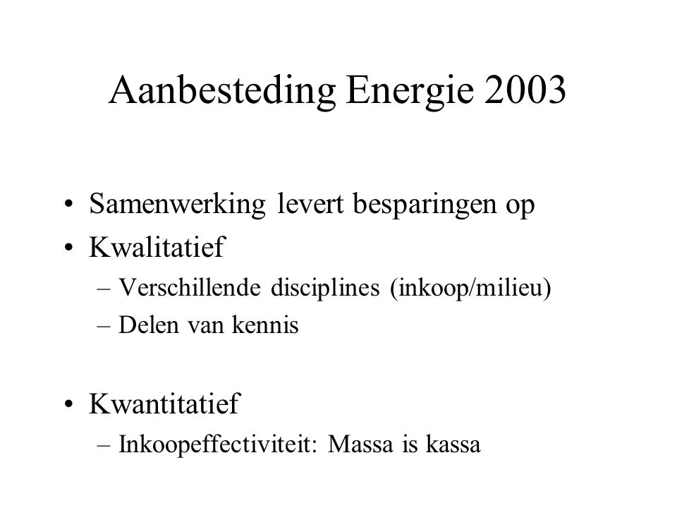 Aanbesteding Energie 2003 Samenwerking levert besparingen op