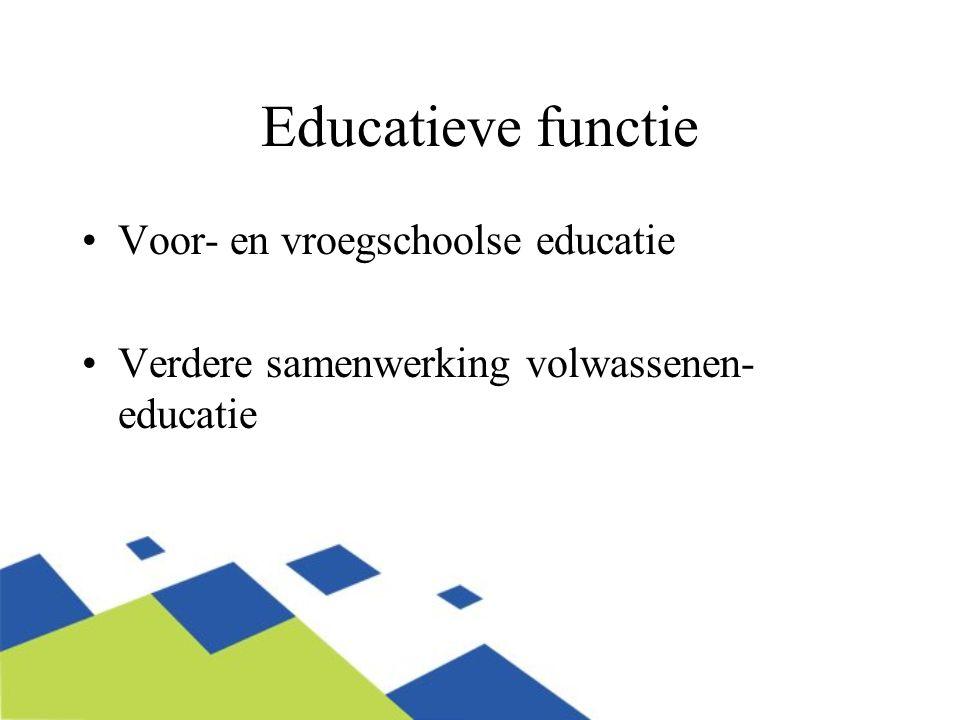 Educatieve functie Voor- en vroegschoolse educatie