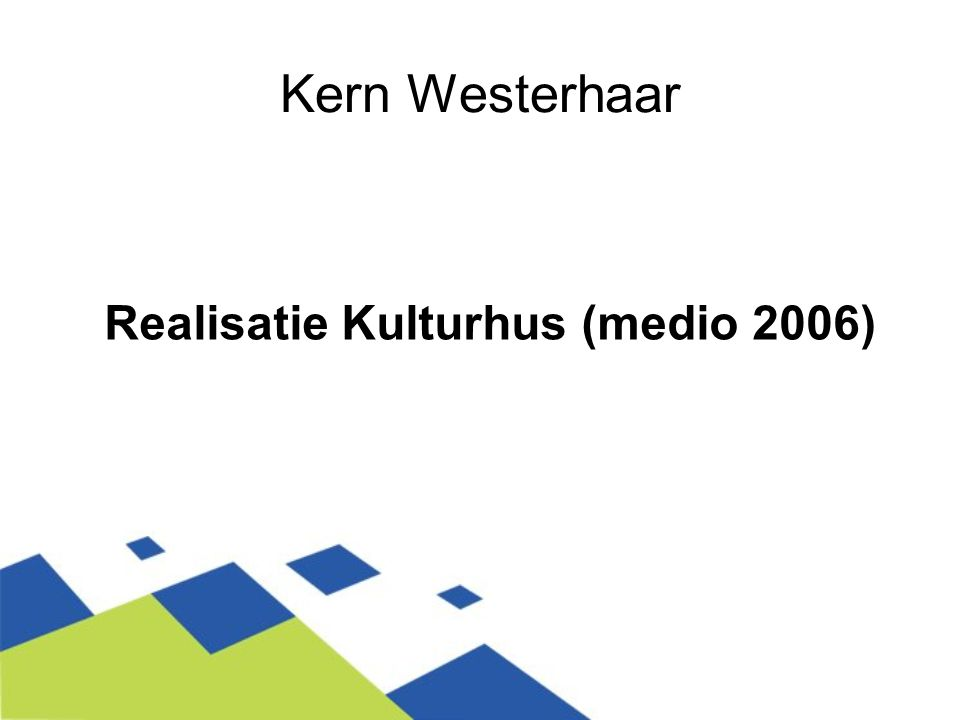 Kern Westerhaar Realisatie Kulturhus (medio 2006)