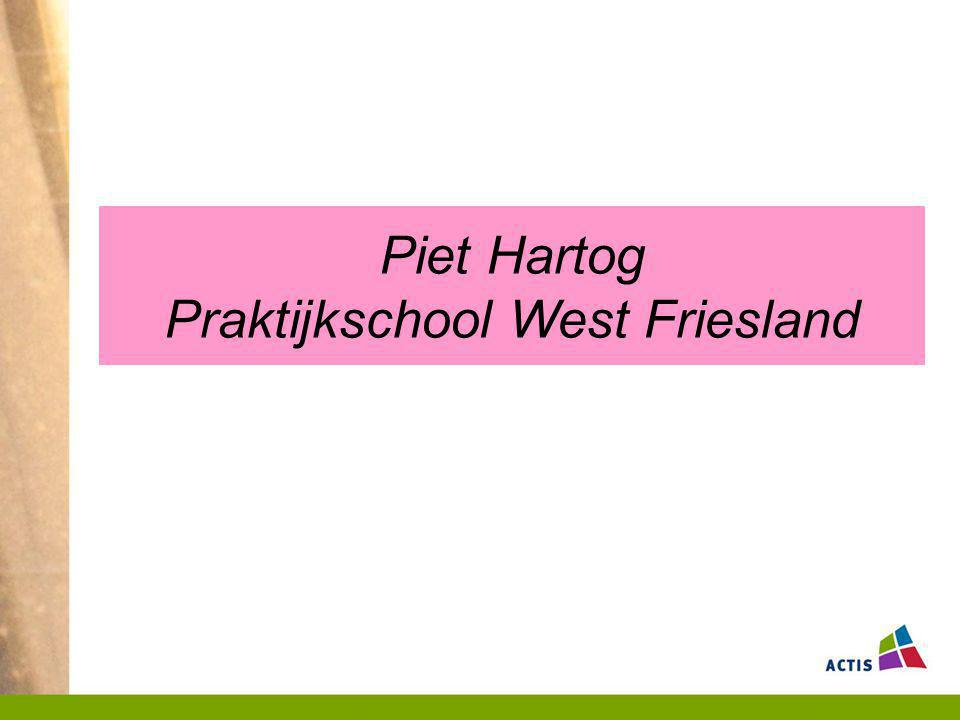 Piet Hartog Praktijkschool West Friesland