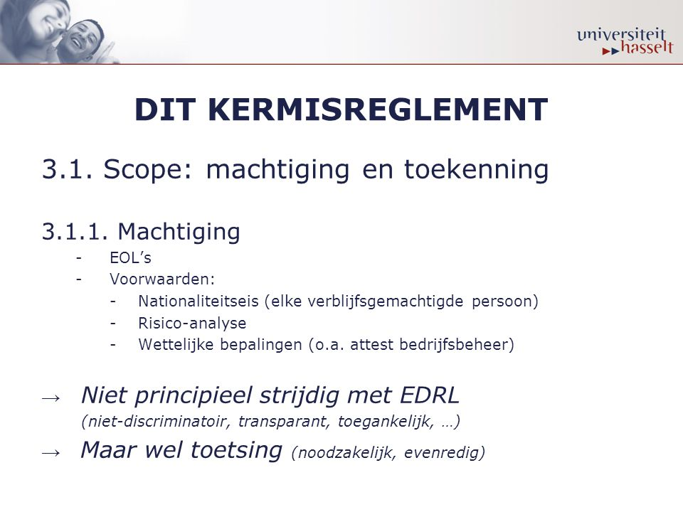 DIT KERMISREGLEMENT 3.1. Scope: machtiging en toekenning