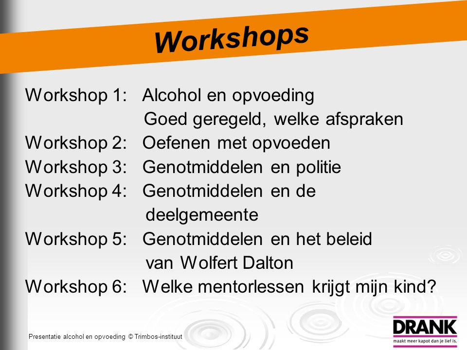 Workshops Workshop 1: Alcohol en opvoeding