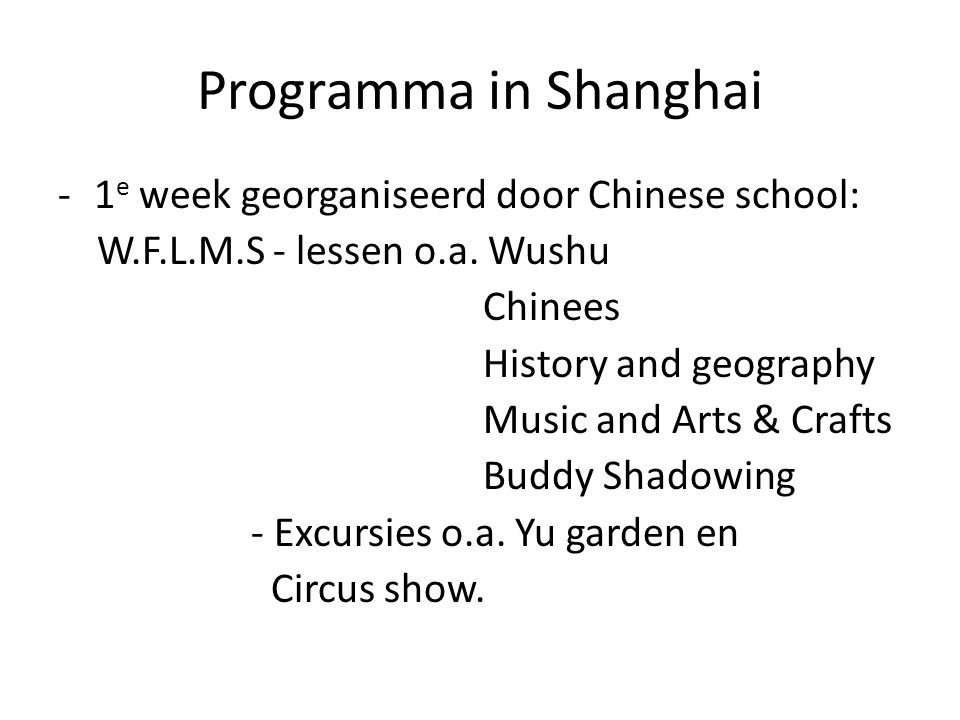 Programma in Shanghai 1e week georganiseerd door Chinese school: