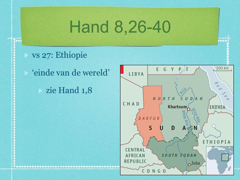 Hand 8,26-40 vs 27: Ethiopie 'einde van de wereld' zie Hand 1,8