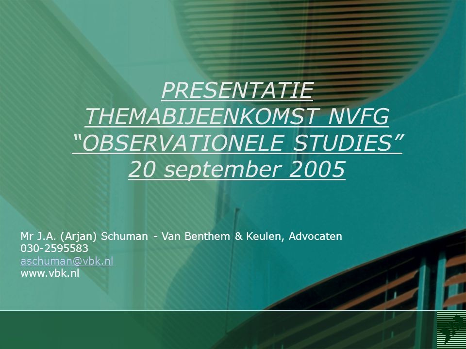 PRESENTATIE THEMABIJEENKOMST NVFG OBSERVATIONELE STUDIES 20 september 2005