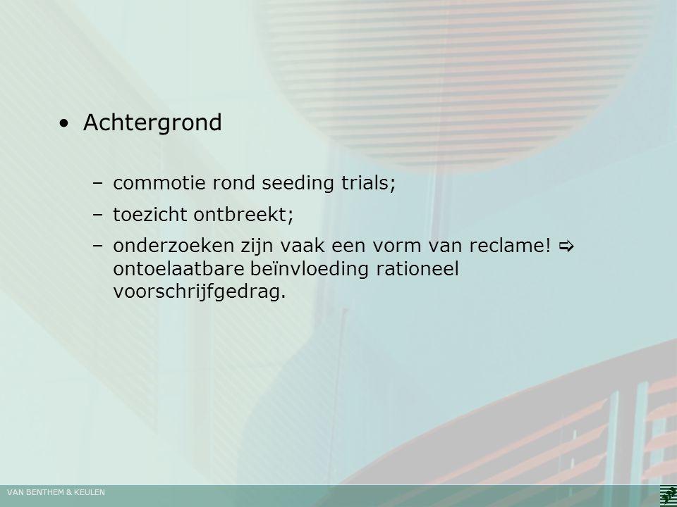 Achtergrond commotie rond seeding trials; toezicht ontbreekt;