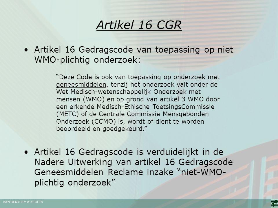 Artikel 16 CGR Artikel 16 Gedragscode van toepassing op niet WMO-plichtig onderzoek: