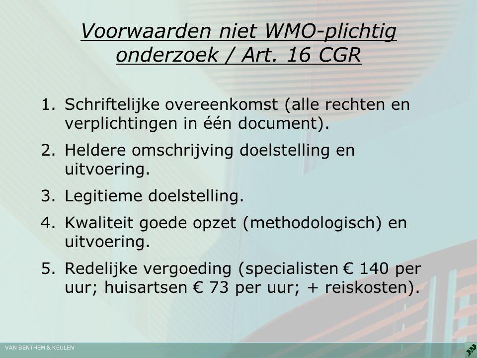 Voorwaarden niet WMO-plichtig onderzoek / Art. 16 CGR