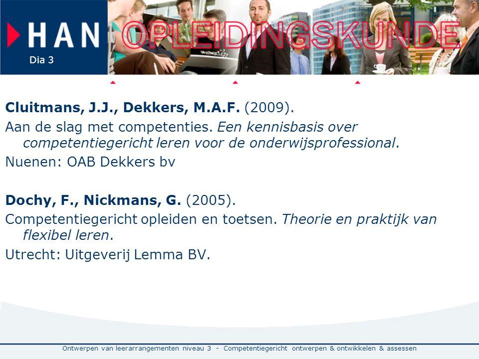 Cluitmans, J. J. , Dekkers, M. A. F. (2009)