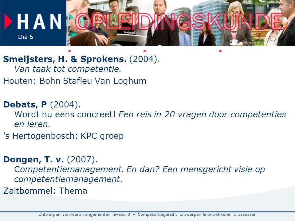 Smeijsters, H. & Sprokens. (2004). Van taak tot competentie