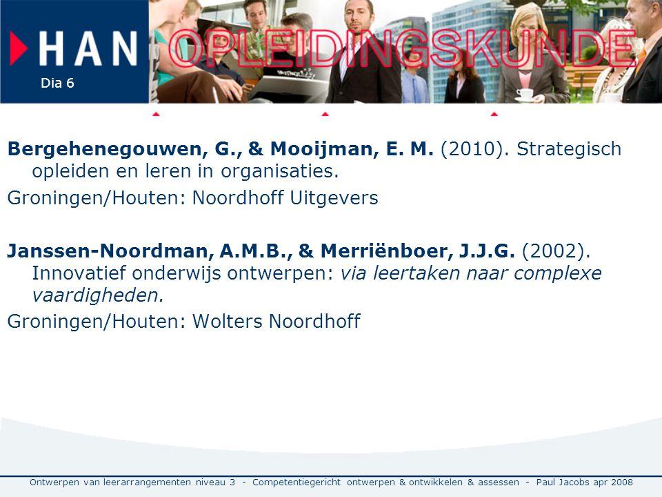 Bergehenegouwen, G. , & Mooijman, E. M. (2010)