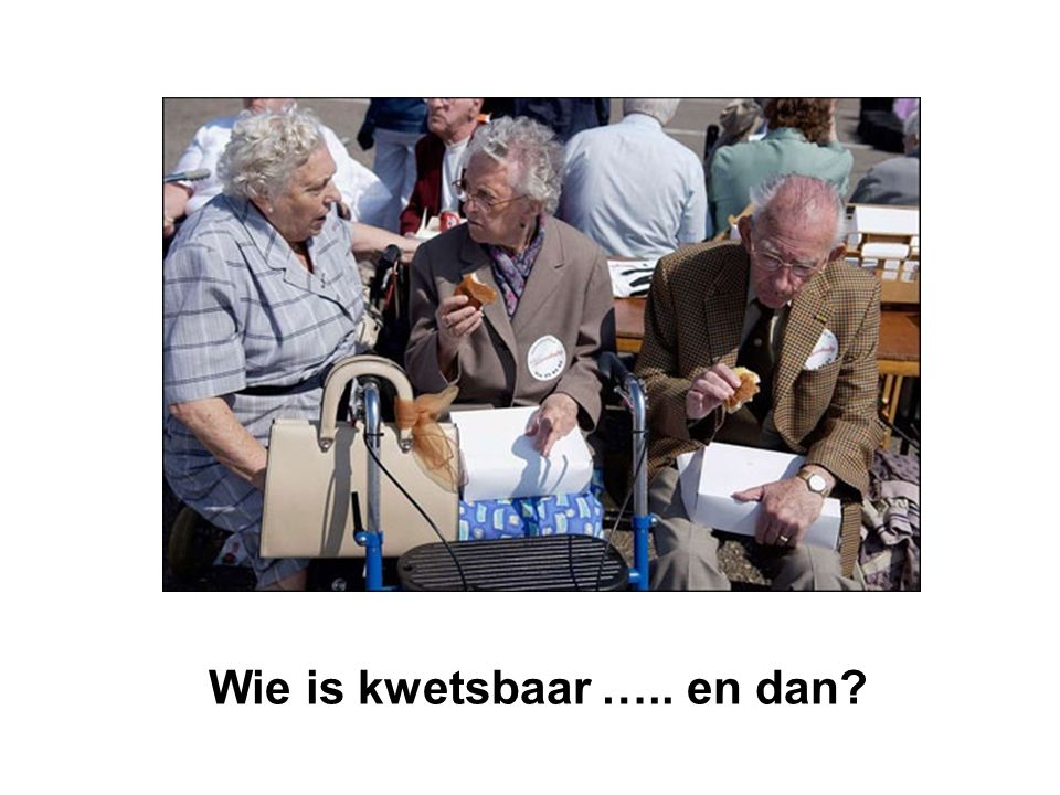 Wie is kwetsbaar ….. en dan