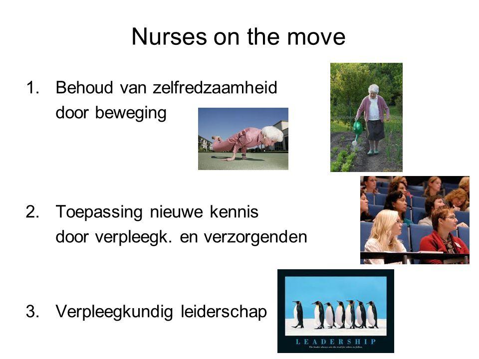 Nurses on the move Behoud van zelfredzaamheid door beweging