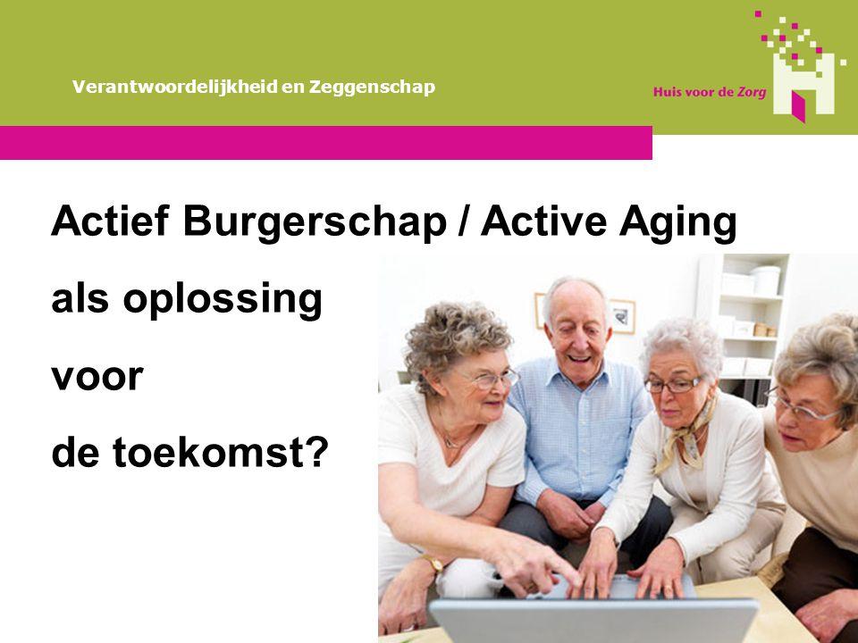 Actief Burgerschap / Active Aging als oplossing voor de toekomst