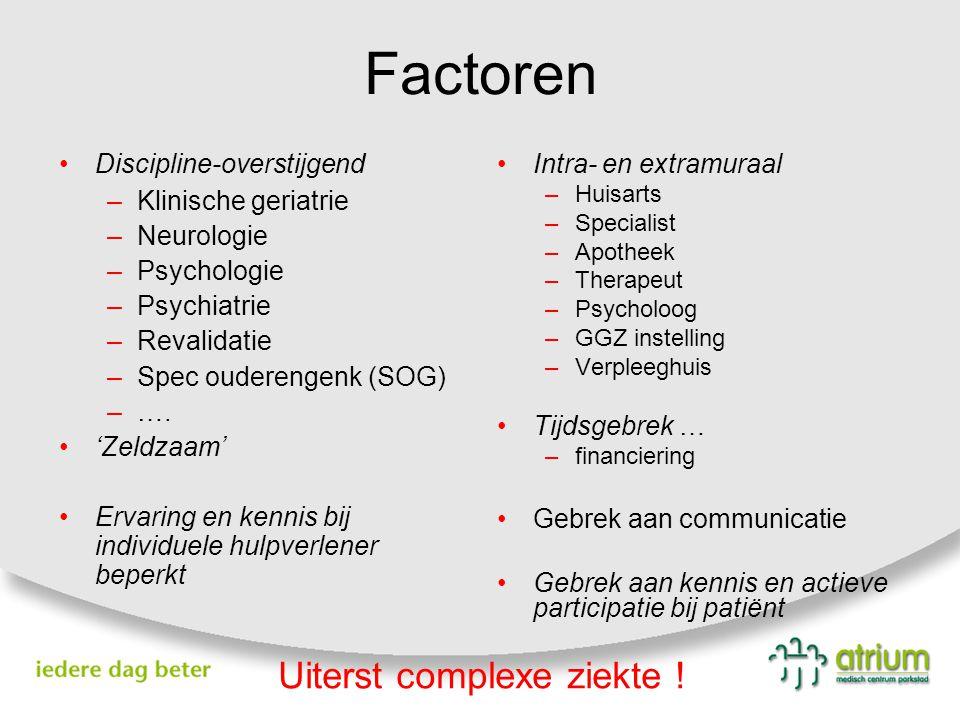 Factoren Uiterst complexe ziekte ! Discipline-overstijgend