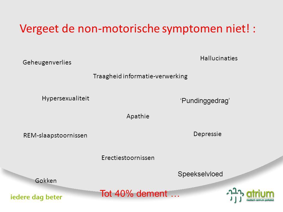Vergeet de non-motorische symptomen niet! :