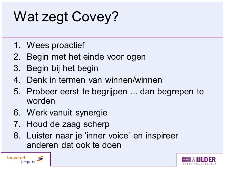 Wat zegt Covey Wees proactief Begin met het einde voor ogen
