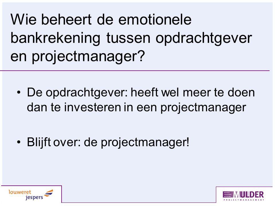 Wie beheert de emotionele bankrekening tussen opdrachtgever en projectmanager