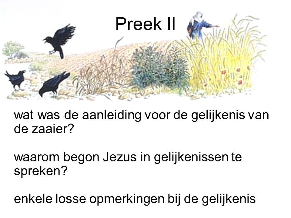 Preek II wat was de aanleiding voor de gelijkenis van de zaaier