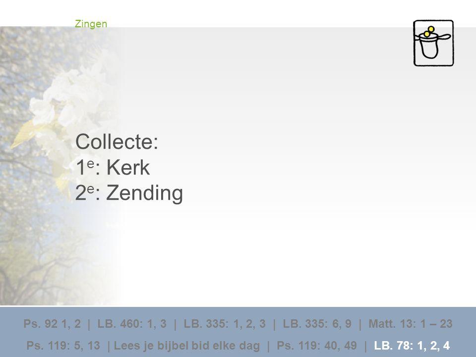 Collecte: 1e: Kerk 2e: Zending