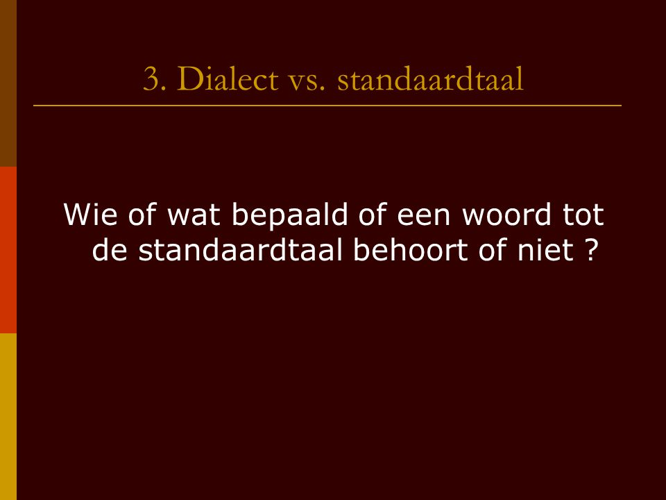 3. Dialect vs. standaardtaal